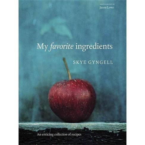 My Favorite Ingredients - by  Skye Gyngell (Paperback) - image 1 of 1