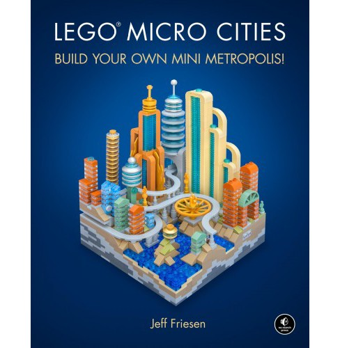Lego Micro Cities : Build Your Own Mini Metropolis! -  by Jeff Friesen (Hardcover) - image 1 of 1