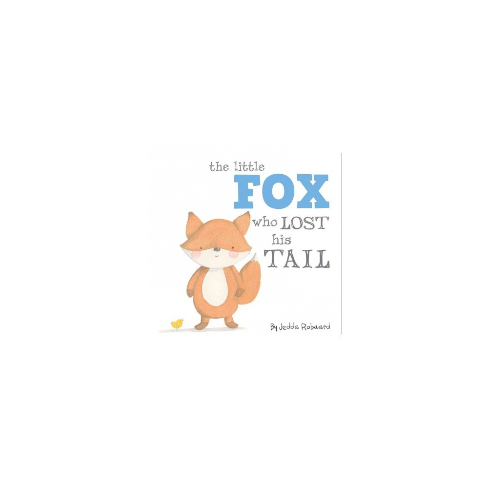 Little Fox Who Lost His Tail (Hardcover) (Jedda Robaard)