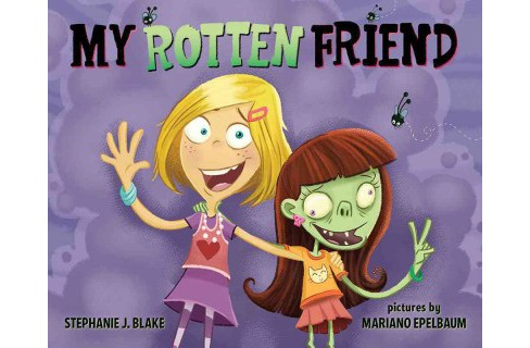 My Rotten Friend (School And Library) (Stephanie J. Blake) - image 1 of 1