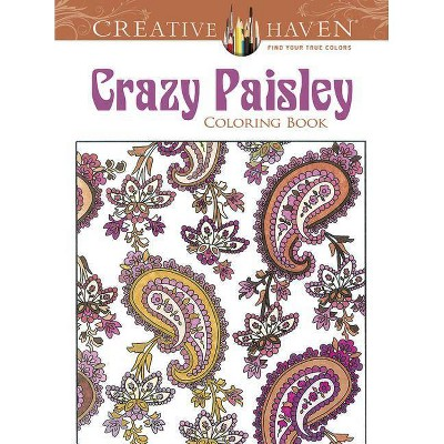 - Creative Haven Crazy Paisley Coloring Book - (Adult Coloring) By Kelly A  Baker & Robin J Baker & Coloring Books For Adults (Paperback) : Target