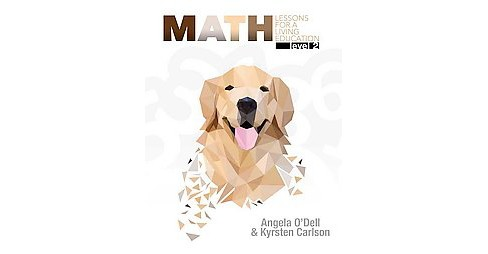 Math, Level 2 : Lessons for a Living Education (Paperback) (Angela O'dell & Kyrsten Carlson) - image 1 of 1