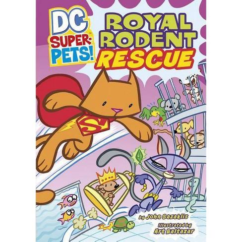 Royal Rodent Rescue - (DC Super-Pets! (Paperback)) by  John Sazaklis (Paperback) - image 1 of 1