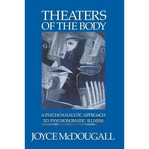 Theaters of the Body - by  Joyce McDougall (Paperback) - image 1 of 1