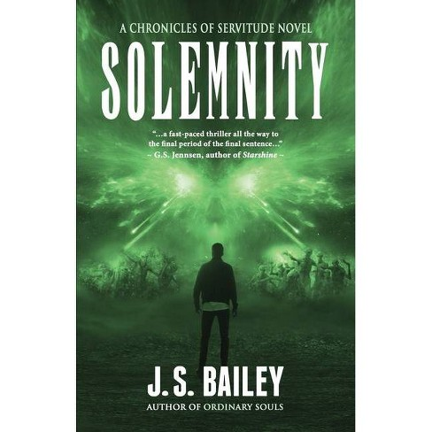 Solemnity - (Chronicles of Servitude) by  J S Bailey (Paperback) - image 1 of 1