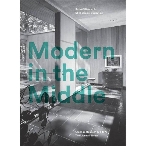 Modern in the Middle - by  Susan Benjamin & Michelangelo Sabatino (Hardcover) - image 1 of 1