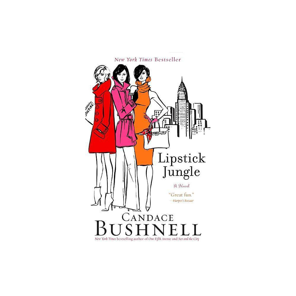 Lipstick Jungle By Candace Bushnell Paperback