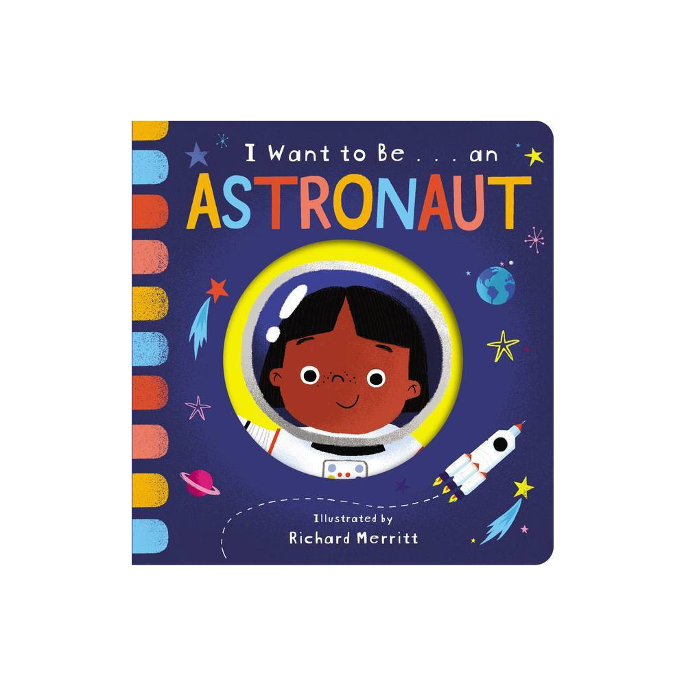 I Want To Be An Astronaut By Becky Davies Board Book
