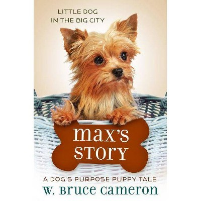 Max's Story (Hardcover) - by W Bruce Cameron