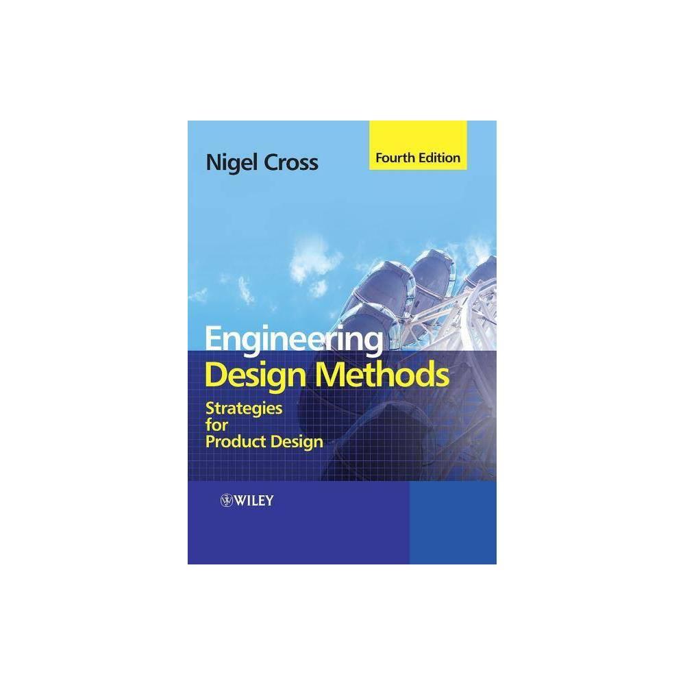 Isbn 9780470519264 Engineering Design Methods Strategies For Product Design Paperback Upcitemdb Com