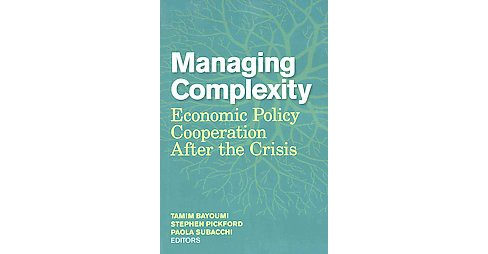 Managing Complexity : Economic Policy Cooperation After the Crisis (Paperback) - image 1 of 1