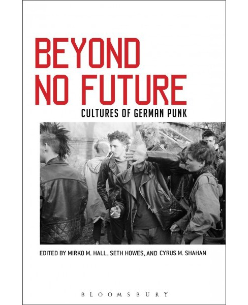 Beyond No Future : Cultures of German Punk -  (Paperback) - image 1 of 1
