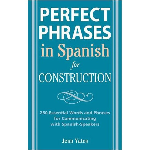 Perfect Phrases in Spanish for Construction - by  Jean Yates (Paperback) - image 1 of 1