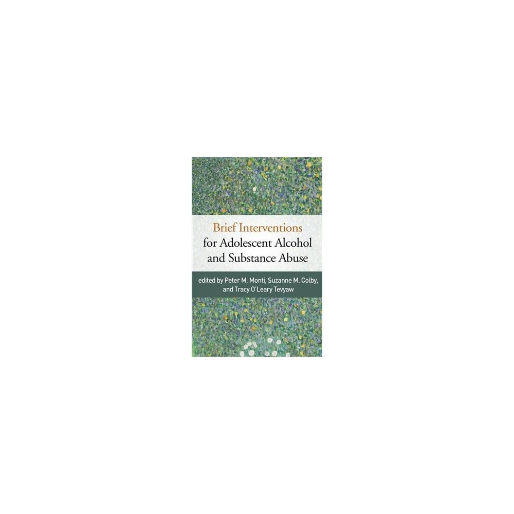 Brief Interventions for Adolescent Alcohol and Substance Abuse - (Hardcover)
