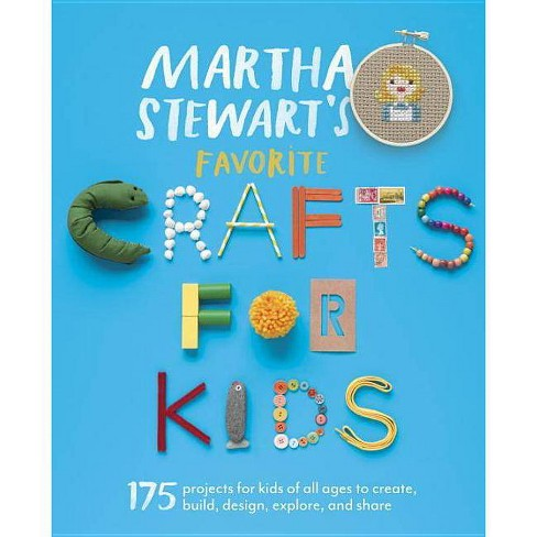 Martha Stewart S Favorite Crafts For Kids Paperback Target
