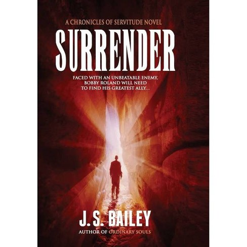 Surrender - (Chronicles of Servitude) by  J S Bailey (Hardcover) - image 1 of 1