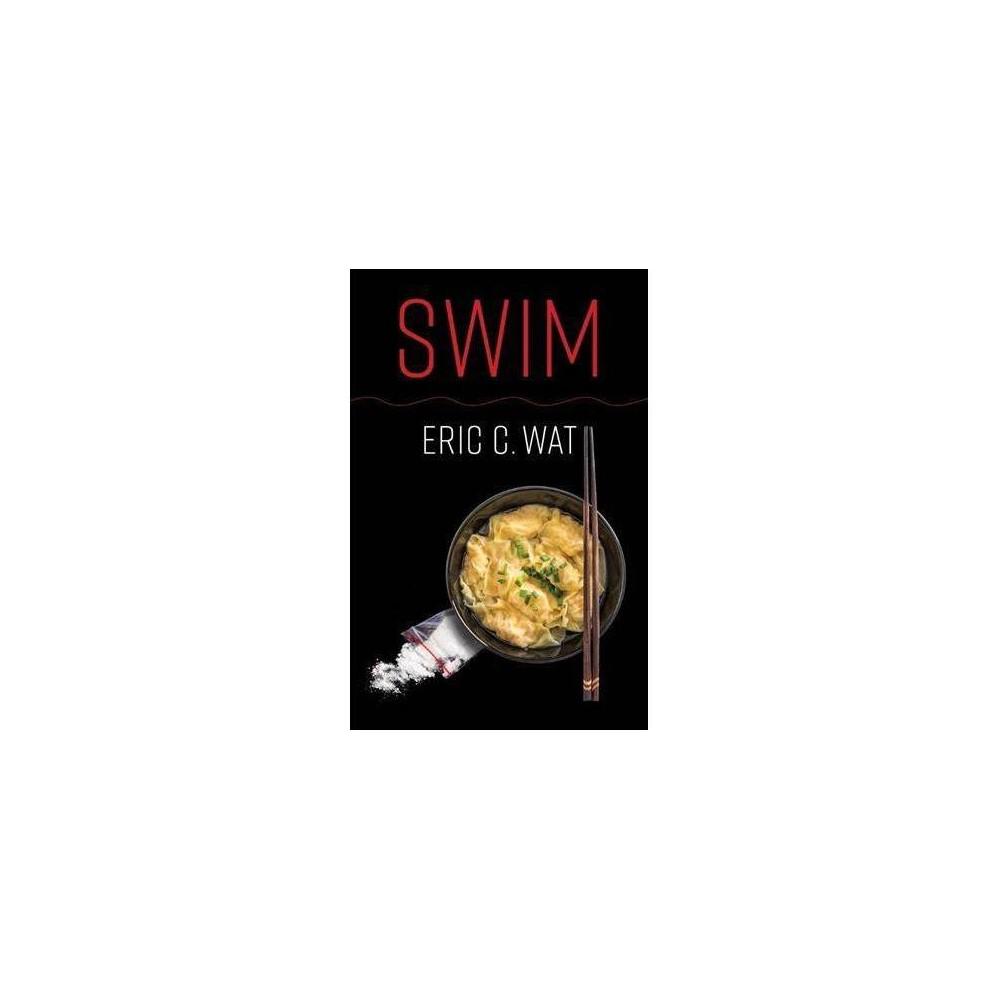 Swim - by Eric C. Wat (Hardcover)