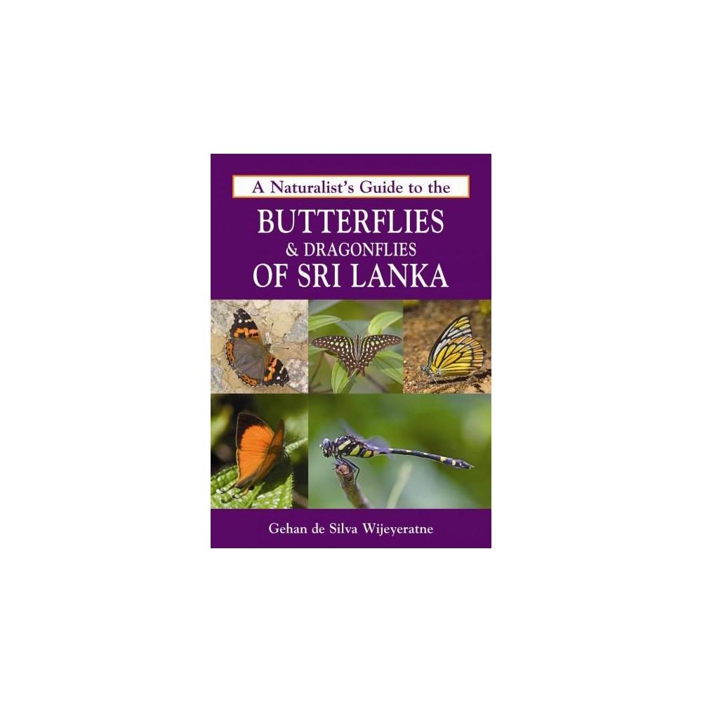 Naturalist's Guide to the Butterflies & Dragonflies of Sri Lanka (Paperback) (Gehan De Silva
