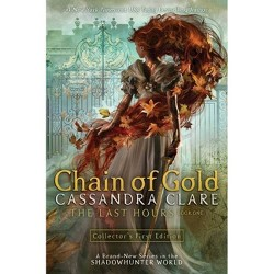 Chain of Gold - (Last Hours) (Hardcover)