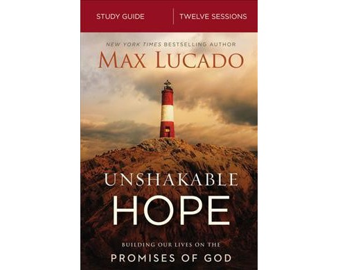 Unshakable Hope : Building Our Lives on the Promises of God -  by Max Lucado (Paperback) - image 1 of 1