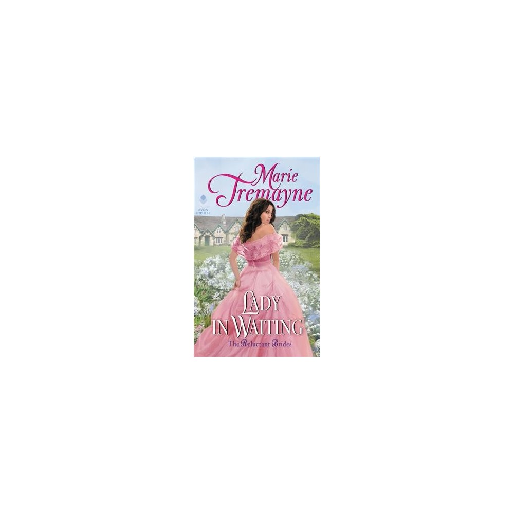 Lady in Waiting - (Reluctant Brides) by Marie Tremayne (Paperback)