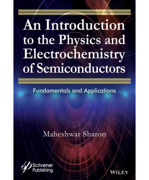 Introduction to the Physics and Electrochemistry of Semiconductors : Fundamentals and Applications - image 1 of 1