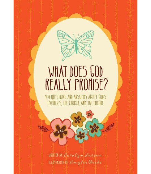 What Does God Really Promise? : 101 Questions and Answers About God's Promises, the Church, and - image 1 of 1