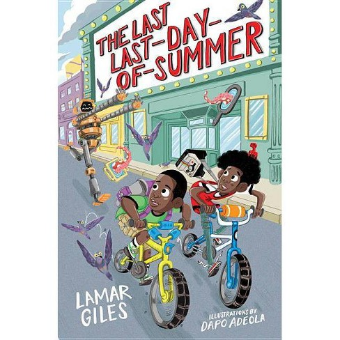 The Last Last-Day-Of-Summer - (A Legendary Alston Boys Adventure) by  Lamar Giles (Hardcover) - image 1 of 1