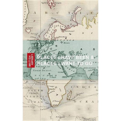 Places I Have Been & Places I Want to Go - (Paperback)