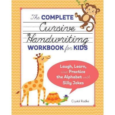 The Complete Cursive Handwriting Workbook for Kids - by Crystal Radke (Paperback)
