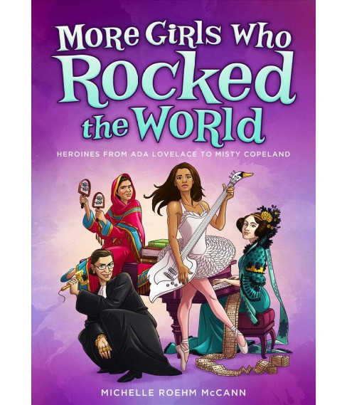More Girls Who Rocked the World : Heroines from Ada Lovelace to Misty Copeland -  (Paperback) - image 1 of 1