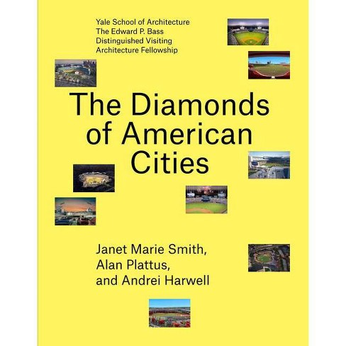 The Diamonds of American Cities - (Edward P. Bass Distinguished Visiting Architecture Fellowshi) - image 1 of 1