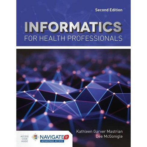 Informatics for Health Professionals - 2 Edition by  Kathleen Mastrian & Dee McGonigle (Paperback) - image 1 of 1