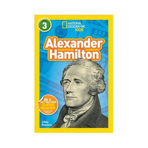National Geographic Kids Readers: Alexander Hamilton (L3) - by  Libby Romero (Paperback) - image 1 of 1