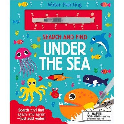 Search and Find Under the Sea - (Water Painting Search and Find) by  Georgie Taylor (Board Book)