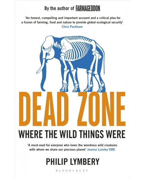 Dead Zone : Where the Wild Things Were (Paperback) (Philip Lymbery) - image 1 of 1