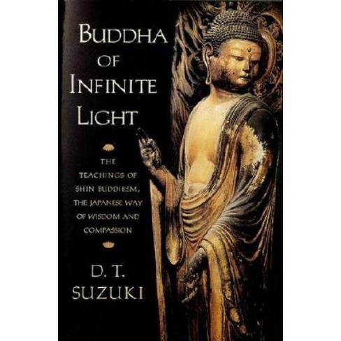 Buddha of Infinite Light - by  Daisetz Teitaro Suzuki (Paperback) - image 1 of 1