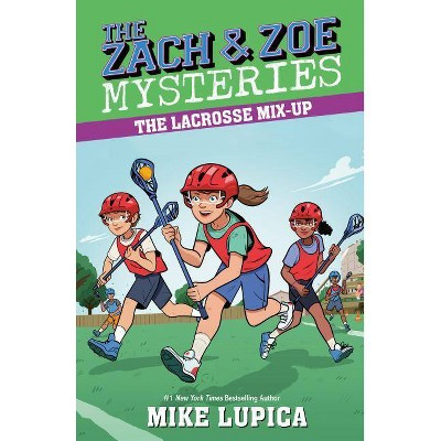 The Lacrosse Mix-Up - (Zach and Zoe Mysteries) by  Mike Lupica (Paperback)