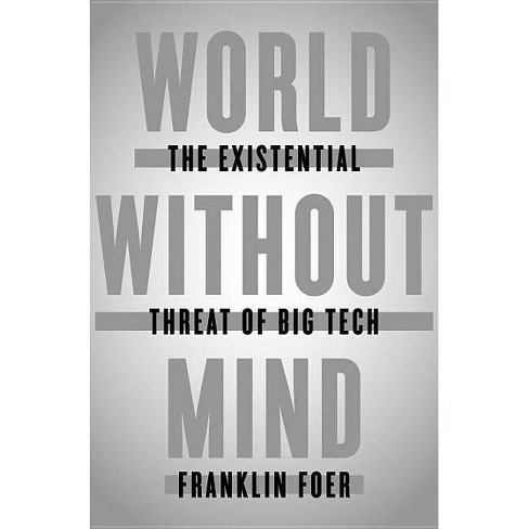 World Without Mind - by  Franklin Foer (Hardcover) - image 1 of 1
