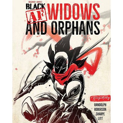 Black [Af]: Widows & Orphans - by  Kwanza Osajyefo (Paperback)