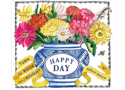 Happy Day : A Bouquet in a Book -  by Molly Hatch (Hardcover) - image 1 of 1