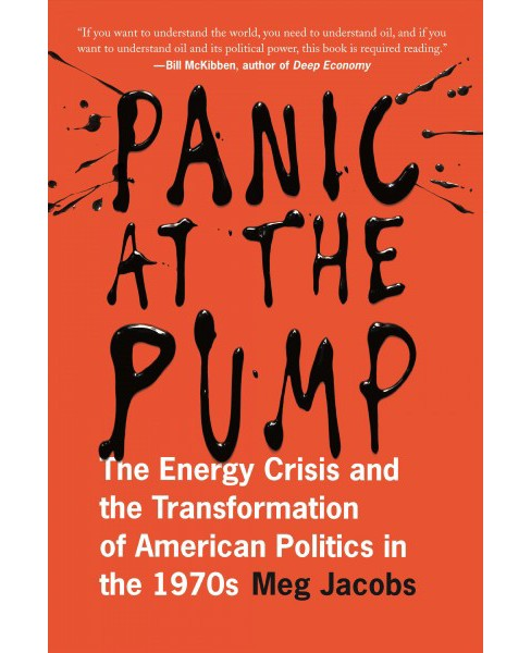 Panic at the Pump : The Energy Crisis and the Transformation of American Politics in the 1970s - image 1 of 1