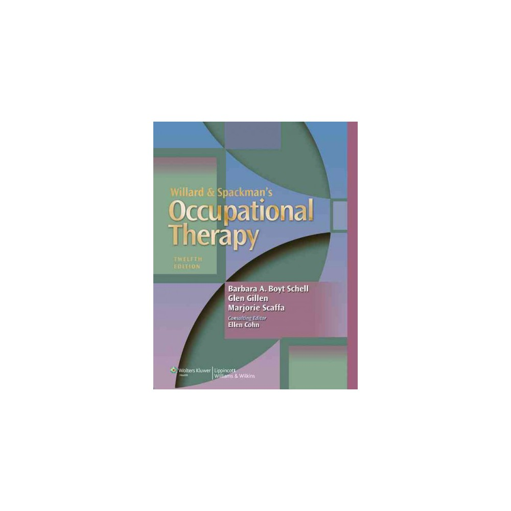Willard & Spackman's Occupational Therapy - (Hardcover)