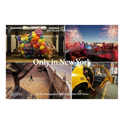 Only in New York - by  The Photography Staff of the Ny Times (Hardcover)