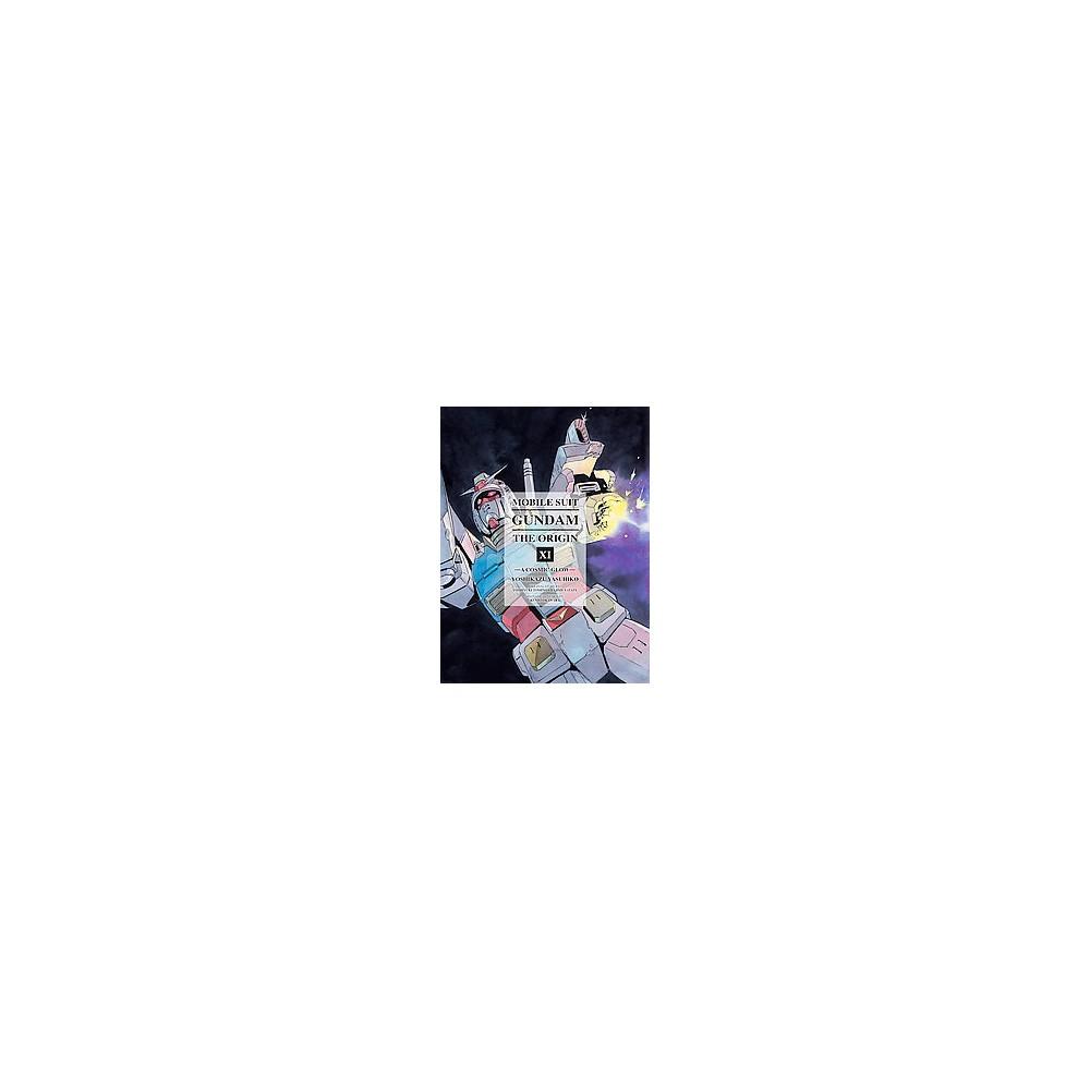 Mobile Suit Gundam The Origin 11 : A Cosmic Glow (Hardcover) (Yoshikazu Yasuhiko)