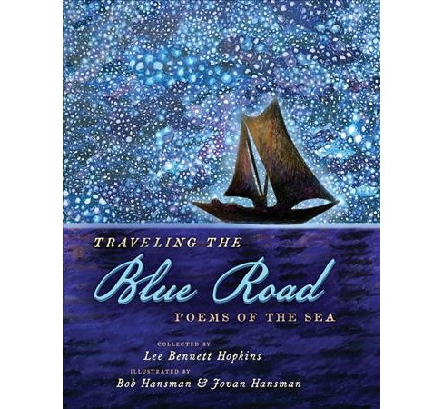 Traveling the Blue Road : Poems of the Sea (Hardcover) - image 1 of 1