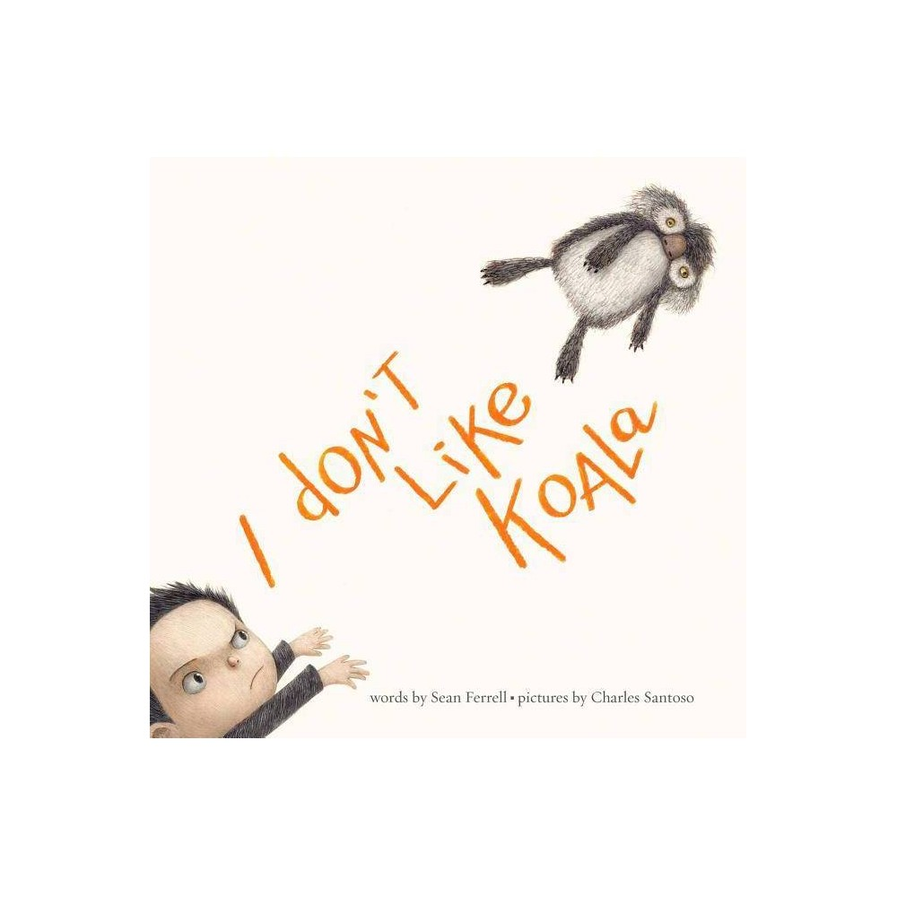 I Dont Like Koala - by Sean Ferrell (Hardcover) Top