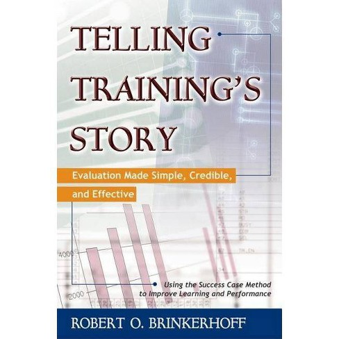 Telling Training's Story - by  Robert O Brinkerhoff (Paperback) - image 1 of 1