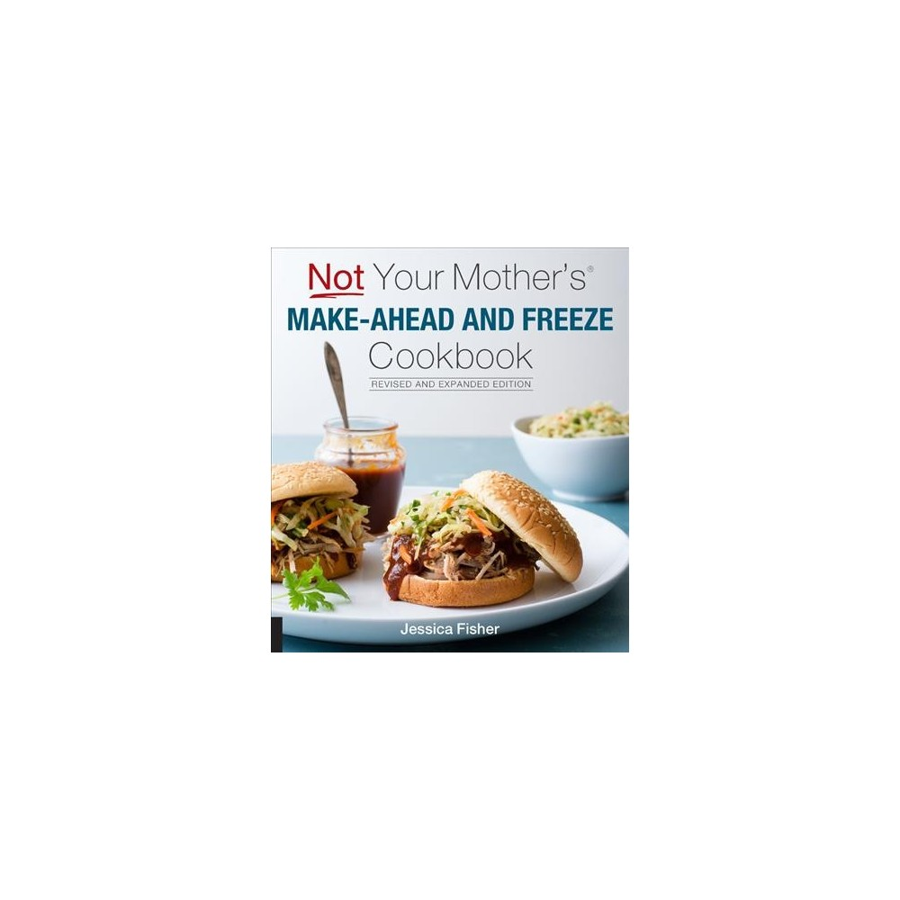 Not Your Mother's Make-Ahead and Freeze Cookbook (Paperback) (Jessica Fisher)