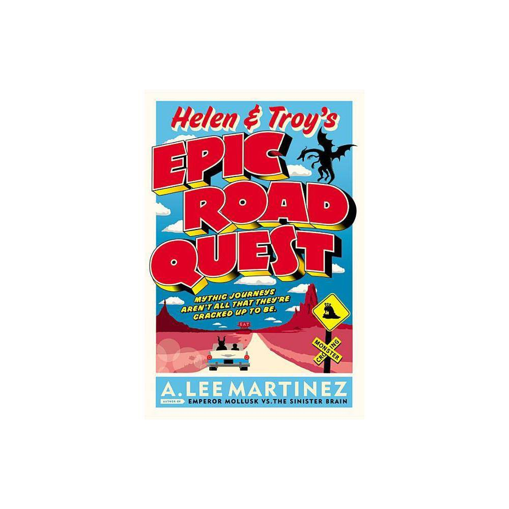 Helen Troy S Epic Road Quest By A Lee Martinez Paperback